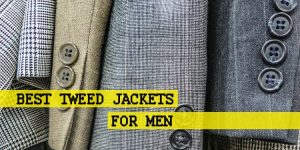 Top 15 Best Tweed Jackets for Men Reviews in 2019