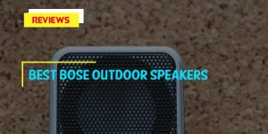 Best Bose Outdoor Speakers