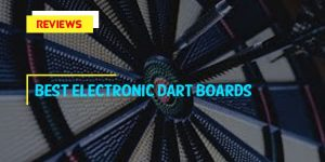 Reviews of The 8 Best Electronic Dartboards in 2018 Reviews