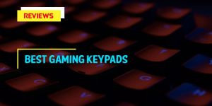 Reviews of The 8 Best Gaming Keypads In 2020 With Buying Guides