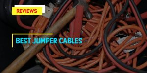 Top 7 Best Jumper Cables in 2018 Reviews & Guides