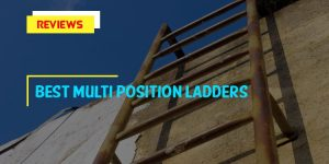 Best Multi Position Ladders