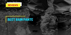 Review of Top 8 Best Rain Pants In 2021 With Buyer's Guides