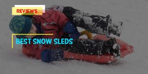 Top 8 Best Snow Sleds in 2018 Reviews