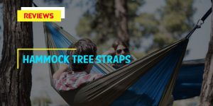 Top 8 Best Hammock Tree Straps in 2018 Reviews