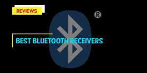 Best Bluetooth Receivers