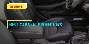 List of Top 8 Best Car Seat Protectors in 2017