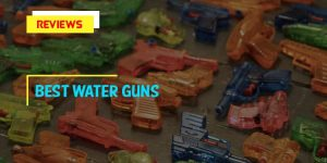 Top 10 Best Water Guns in 2018 Reviews