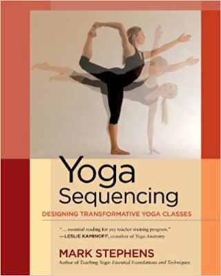 Yoga Sequencing- Designing Transformative Yoga Classes